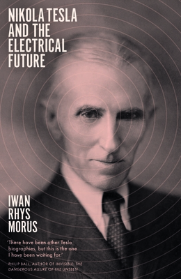 Nikola Tesla and the Electrical Future - Rhys Morus, Iwan