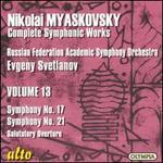 Nikolai Myaskovsky: Symphony No. 17; Symphony No. 21; Salutatory Overture