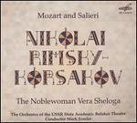Nikolai Rimsky-Korsakov: Mozart & Salieri; The Noblewoman Vera Sheloga