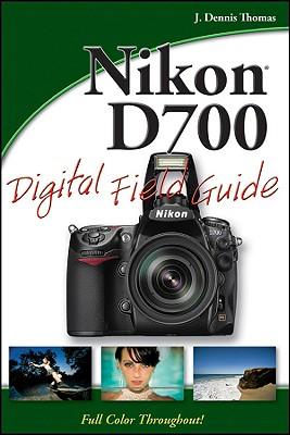 Nikon D700 Digital Field Guide - Thomas, J Dennis