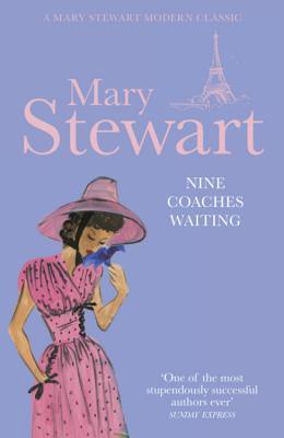 Nine Coaches Waiting - Stewart, Mary