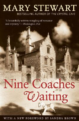 Nine Coaches Waiting - Stewart, Mary, and Brown, Sandra (Foreword by)