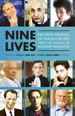 Nine Lives: Favorite Profiles of Famous People from the Annals of Moment Magazine - Epstein, Marcy, and Epstein, Nadine