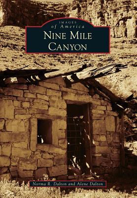 Nine Mile Canyon - Dalton, Norma R, and Dalton, Alene