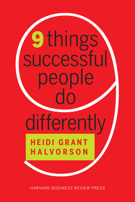 Nine Things Successful People Do Differently - Halvorson, Heidi Grant, PH.D.