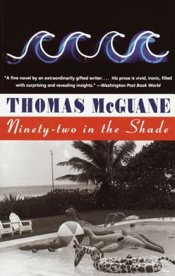 Ninety-Two in the Shade - McGuane, Thomas