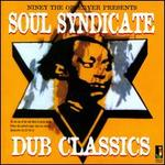 Niney the Observer Presents Soul Syndicate Dub Classics