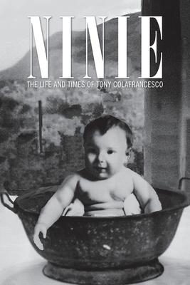 Ninie: The Life and Times of Tony Colafrancesco - Slc