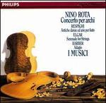 Nino Rota: Concerto per archi; Respighi: Antiche danze ed aria; Elgar: Serenade; Barber: Adagio