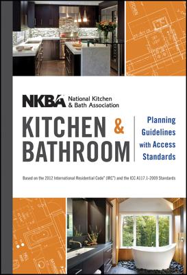 Nkba Kitchen and Bathroom Planning Guidelines with Access Standards - Nkba (National Kitchen and Bath Association)