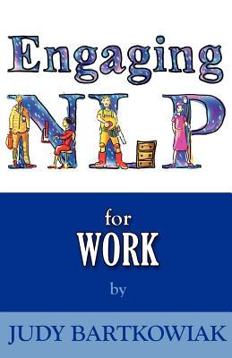 NLP for Work (engaging NLP) - Bartkowiak, Judy