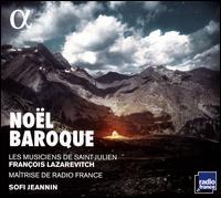 Noël Baroque - François Lazarevitch (musette); Les Musiciens de Saint-Julien; Les Maîtrise de Radio France (choir, chorus)
