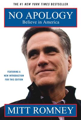 No Apology: Believe in America: The Case for American Greatness - Romney, Mitt