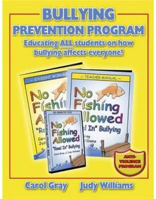 "No Fishing Allowed Kit: ""Reel in"" Bullying - Gray, Carol, and Williams, Judy"