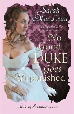 No Good Duke Goes Unpunished - MacLean, Sarah