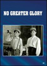 No Greater Glory - Frank Borzage
