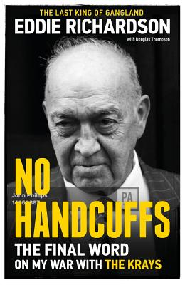 No Handcuffs: The Final Word on My War with The Krays - Richardson, Eddie