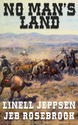No Man's Land: a Jack Ballard Novel - Jeppsen, Linell, and Rosebrook, Jeb