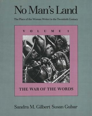 No Man's Land - Volume 1: The War of the Words - Gilbert, Sandra M, Professor, and Gubar, Susan, Professor