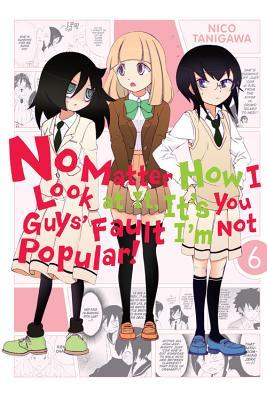 No Matter How I Look at It, It's You Guys' Fault I'm Not Popular!, Vol. 6 - Tanigawa, Nico (Creator)