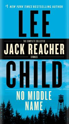 No Middle Name: The Complete Collected Jack Reacher Short Stories - Child, Lee, New