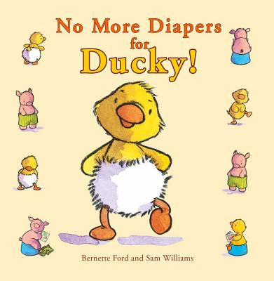 No More Diapers for Ducky! - Ford, Bernette