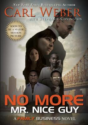 No More Mr. Nice Guy: A Family Business Novel - Weber, Carl, and Covington, Stephanie