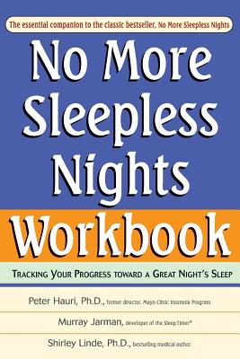 No More Sleepless Nights, Workbook - Hauri, Peter, Ph.D., and Linde, Shirley, Ph.D.