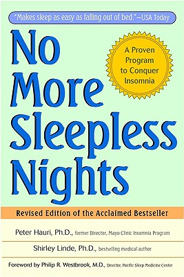 No More Sleepless Nights - Hauri, Peter, Ph.D., and Linde, Shirley, Ph.D.