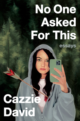 No One Asked for This: Essays - David, Cazzie