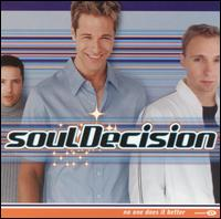 No One Does It Better - SoulDecision