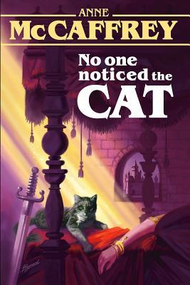 No One Noticed the Cat - McCaffrey, Anne