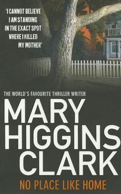 No Place Like Home - Clark, Mary Higgins