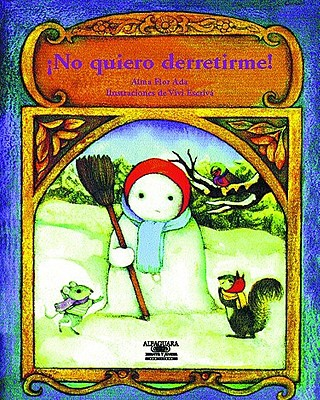 No Quiero Derretime! (I Don't Want to Melt!) - Ada, Alma Flor