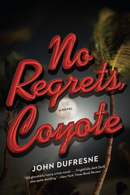 No Regrets, Coyote - DuFresne, John