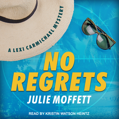 No Regrets - Moffett, Julie, and Heintz, Kristin Watson (Narrator)