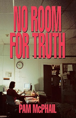 No Room for Truth - McPhail, Pam