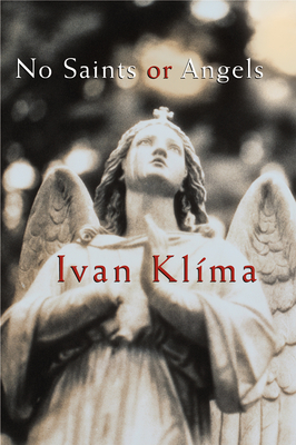 No Saints or Angels - Klima, Ivan, and Turner, Gerald (Translated by)