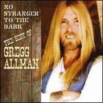 No Stranger to the Dark: The Best of Gregg Allman [Bonus Tracks]