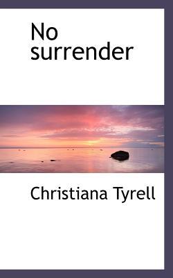 No Surrender - Tyrell, Christiana