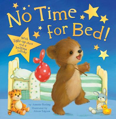 No Time for Bed! - Rusling, Annette