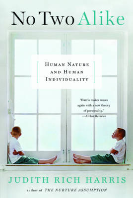 No Two Alike: Human Nature and Human Individuality - Harris, Judith Rich