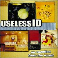 No Vacation from the World - Useless ID
