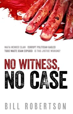 No Witness, No Case - Robertson, Bill