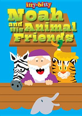 Noah and His Animal Friends: Itty-Bitty Bible Activity Book - Warner Press