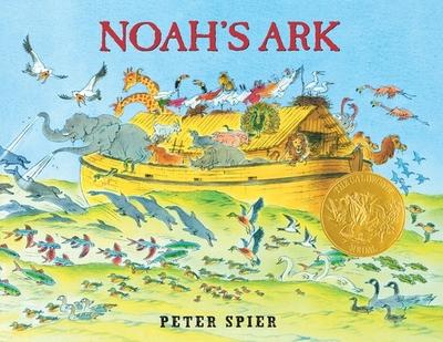 Noah's Ark: (Caldecott Medal Winner) - Spier, Peter