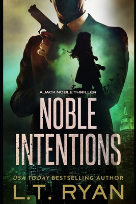 Noble Intentions: Season One - Ryan, L T