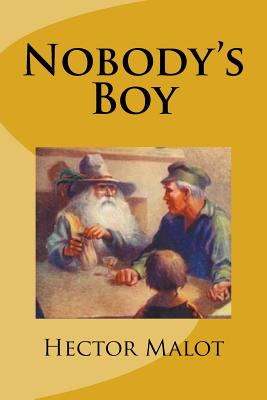 Nobody's Boy - Malot, Hector