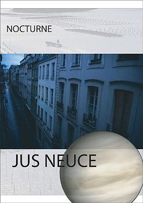 Nocturne - Neuce, Jus