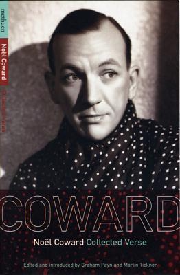 Noel Coward Collected Verse - Coward, Noel, Sir, and Coward, Noal, and Payne, Graham (Editor)